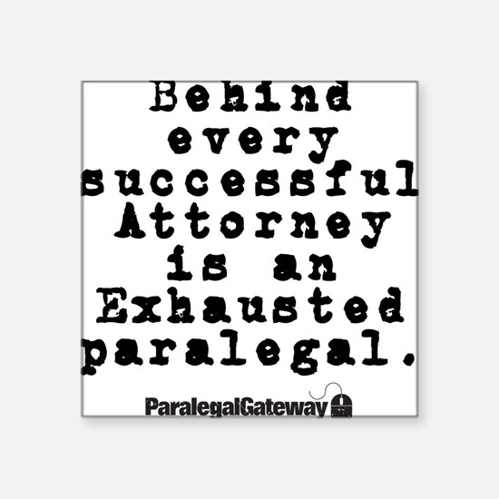 "Behind every Attorney_blk Square Sticker 3"" x 3"""