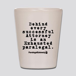 Behind every Attorney_blk Shot Glass