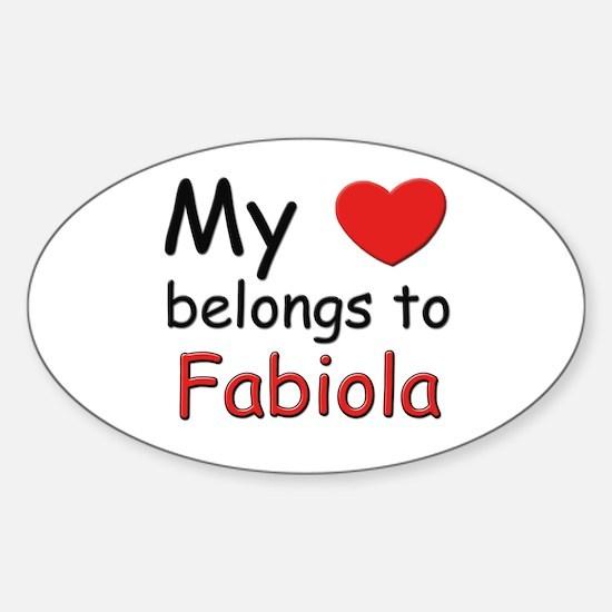 My heart belongs to fabiola Oval Decal
