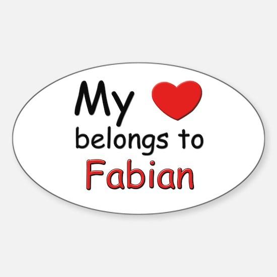 My heart belongs to fabian Oval Decal
