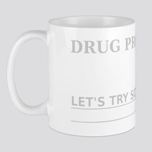 Drug Prohibition Failed Mug