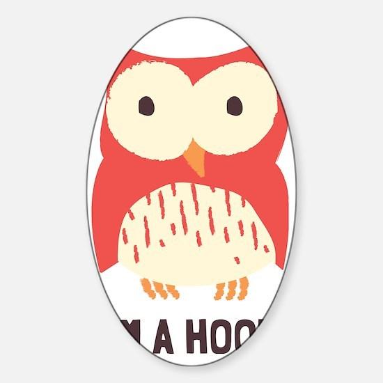 Im A Hoot Owl Sticker (Oval)