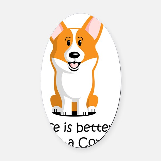 Life-is-better-with-a-Corgi Oval Car Magnet