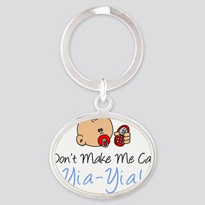 Dont Make Me Call Yia-Yia Oval Keychain
