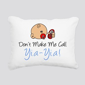 Dont Make Me Call Yia-Yi Rectangular Canvas Pillow