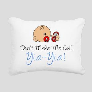 Dont Make Me Call Yia-Yi Rectangular Canvas Pillow