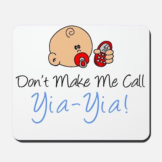 Dont Make Me Call Yia-Yia Mousepad