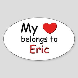 My heart belongs to eric Oval Sticker