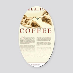 creationofcoffee copy Oval Car Magnet