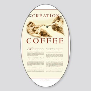 creationofcoffee-copy Sticker (Oval)
