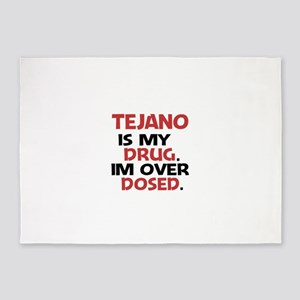 Tejano is my Drug. Im over Dosed. 5'x7'Area Rug