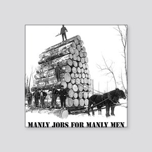 "Manly men  Square Sticker 3"" x 3"""