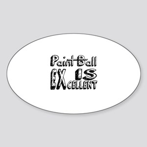 Paint Ball Is Excellent Sticker (Oval)