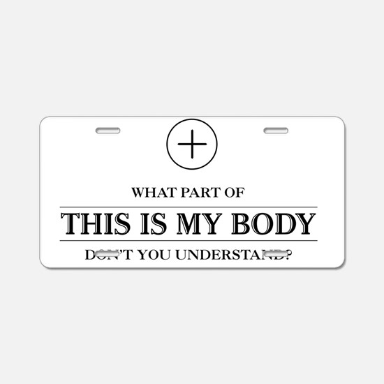This_Is_My_Body_Light Aluminum License Plate