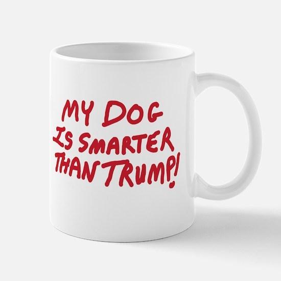My Dog Is Smarter Than Trump Mugs