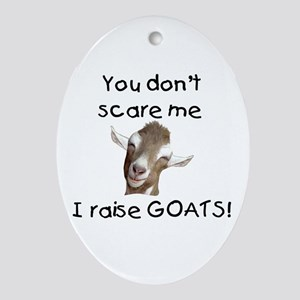 GOAT- You Don't Scare me Oval Ornament