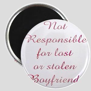 not responsible for lost or stolen boyfrien Magnet