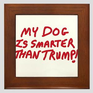 My Dog Is Smarter Than Trump Framed Tile