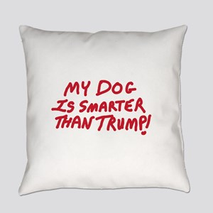 My Dog Is Smarter Than Trump Everyday Pillow