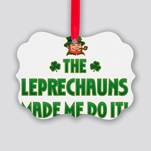 the_leprechauns_made_me_do_it_dar Picture Ornament