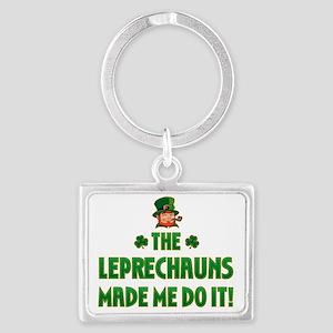 the_leprechauns_made_me_do_it_d Landscape Keychain
