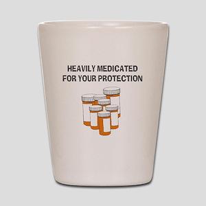 Heavily medicated-1 Shot Glass