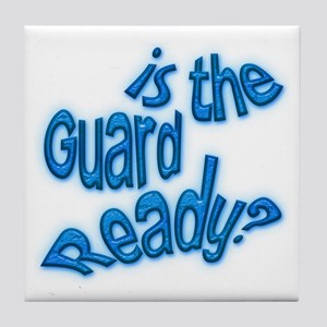 Is the guard ready? Tile Coaster