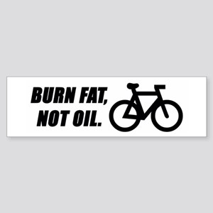Burn fat, not oil (cycling) Bumper Sticker