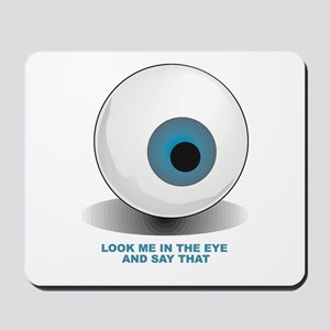 Look me in the eye and say that Mousepad