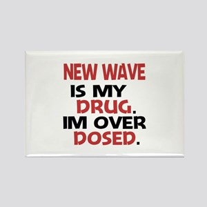 New Wave is my Drug. Im over Dose Rectangle Magnet