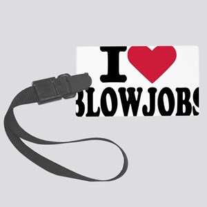 i_love_blowjobs_2lines Large Luggage Tag