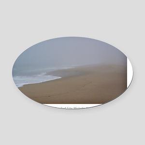 4x6postcard_Calming Fog 2 of 3 cop Oval Car Magnet
