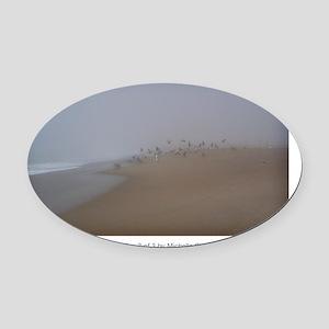 4x6postcard_Calming Fog 3 of 3 cop Oval Car Magnet