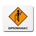 Caution Dipsomaniac Mousepad
