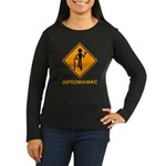 Caution Dipsomaniac Women's Long Sleeve Dark T-Shi