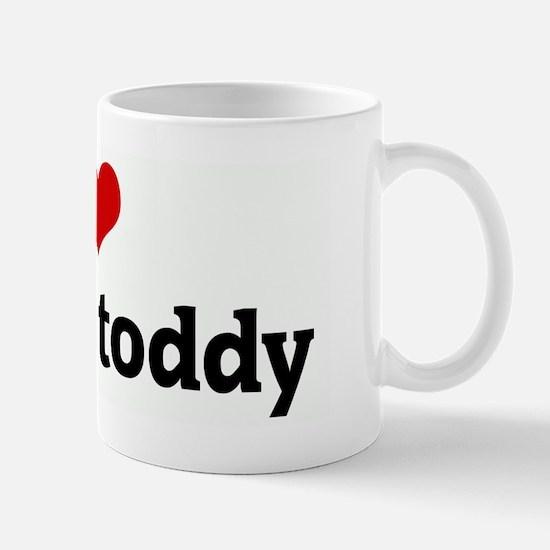 I Love my hot toddy Mug
