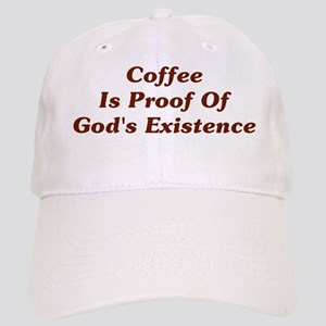 Coffee Is Proof Of Gods Existence Cap