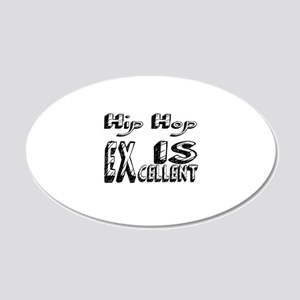 Hip Hop Is Excellent 20x12 Oval Wall Decal