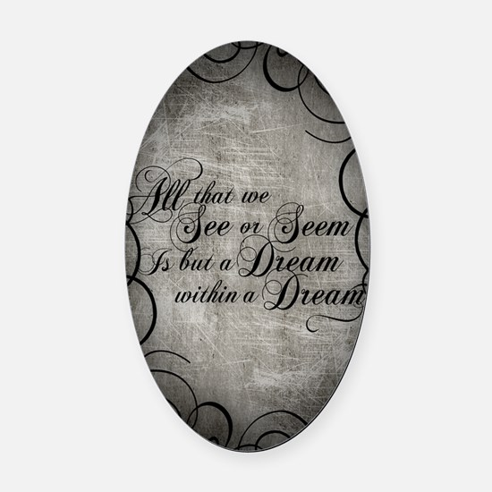 dream-within-a dream_j Oval Car Magnet