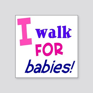 "walk4babies01 Square Sticker 3"" x 3"""
