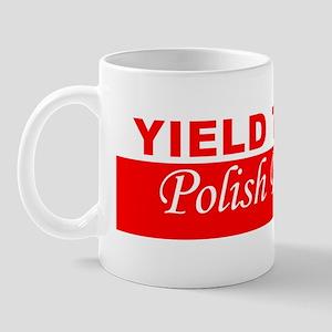 Yield To The Polish Princess Mug