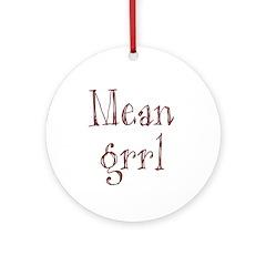 Mean Grrl Ornament (Round)