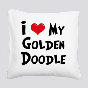 I-Love-My-Golden-Doodle Square Canvas Pillow