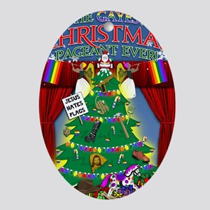 The Gayest Christmas Pageant Ever 2 Oval Ornament