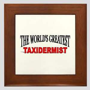 """The World's Greatest Taxidermist"" Framed Tile"