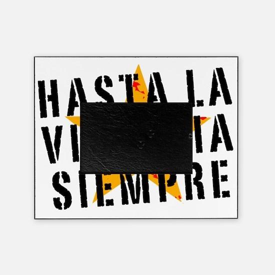 Hasta la victoria siempre Picture Frame