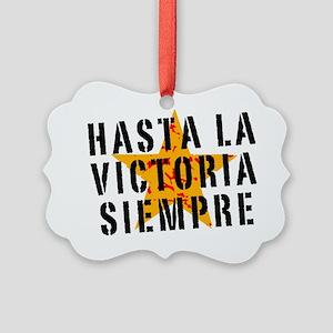 Hasta la victoria siempre Picture Ornament