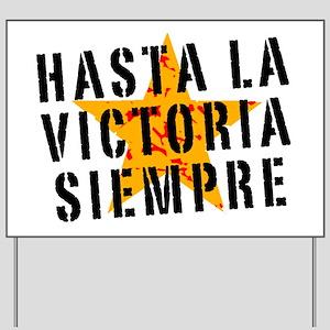 Hasta la victoria siempre Yard Sign