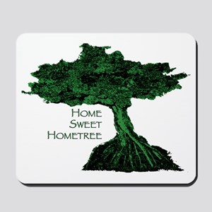 Home Sweet Hometree Mousepad