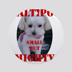 maltipoo_small_but_mighty copy Round Ornament